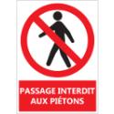 """Signalétique """"Passage interdit aux piétons"""""""